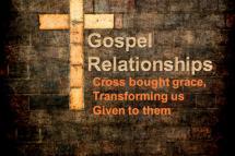 Gospel Relationships Seriest